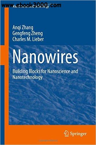 Nanowires: Building Blocks for Nanoscience and Nanotechnology