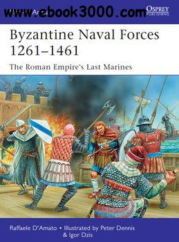 Byzantine Naval Forces 1261-1461: The Roman Empire��s Last Marines (Osprey Men-at-Arms 502)