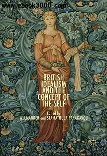 British Idealism And The Concept Of The Self Free Ebooks