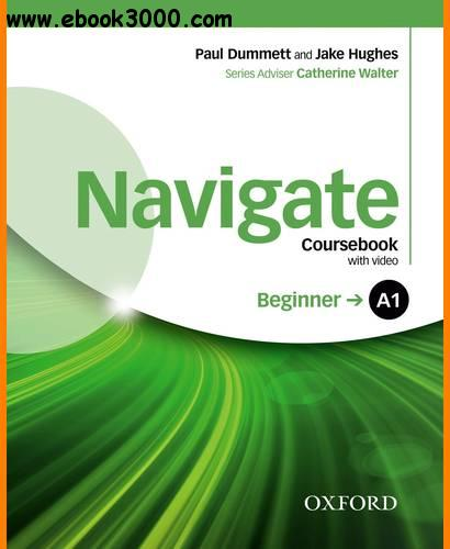 ENGLISH COURSE ? Navigate ? Beginner A1 ? Coursebook with Audio and Video (2016)