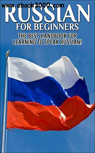 Russian for Beginners: The Best Handbook for learning to speak Russian!
