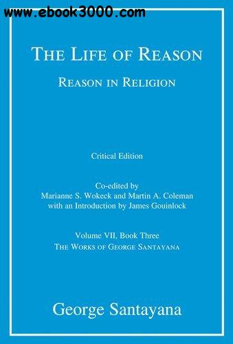 The Life of Reason or The Phases of Human Progress, Book 3: Reason in Religion
