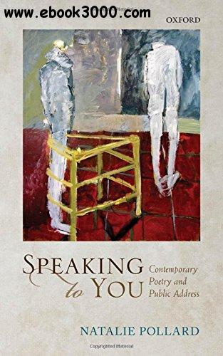 Speaking to You: Contemporary Poetry and Public Address