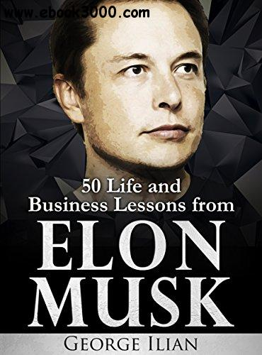 Elon Musk: Life and Business Lessons from Elon Musk