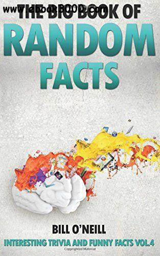 The Big Book of Random Facts: 1000 Interesting Facts And Trivia (Volume 4)