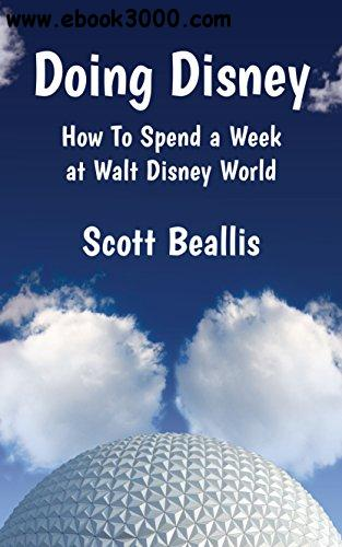 Doing Disney: How To Spend a Week at Walt Disney World