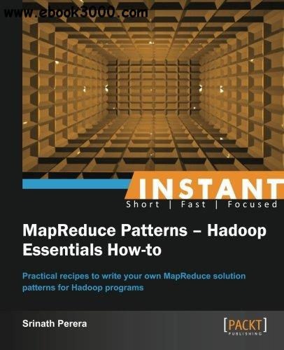 Instant MapReduce Patterns - Hadoop Essentials How-to