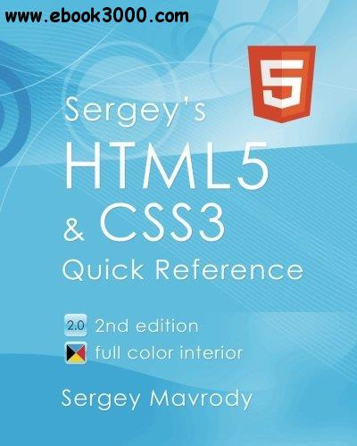 Sergey's HTML5 & CSS3: Quick Reference, 2nd  Edition