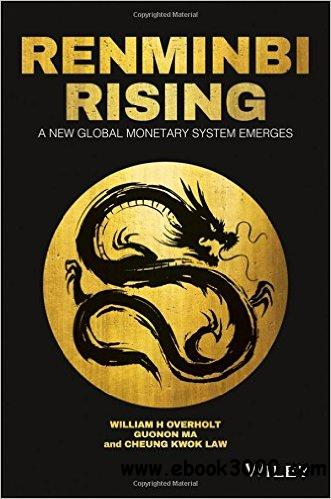 Renminbi Rising: A New Global Monetary System Emerges