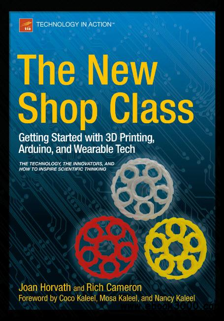 The New Shop Class: Getting Started with 3D Printing, Arduino, and Wearable Tech