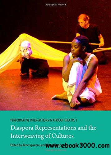 Performative Inter-actions in African Theatre 1: Diaspora Representations and the Interweaving of Cultures