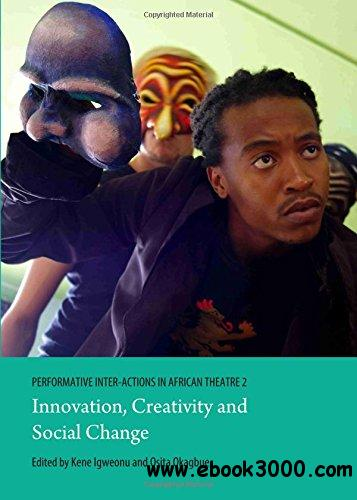 Performative Inter-actions in African Theatre 2: Innovation, Creativity and Social Change