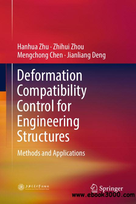 Deformation Compatibility Control for Engineering Structures Methods and Applications