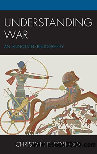 Understanding War: An Annotated Bibliography (The War Trilogy)