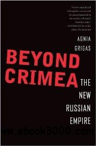 Beyond Crimea : The New Russian Empire