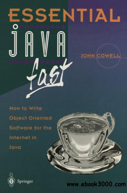 Essential Java fast: how to write object oriented software for the Internet