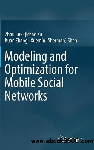 Modeling and Optimization for Mobile Social Networks