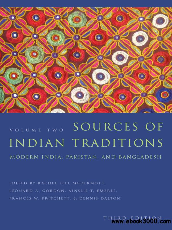 Sources of Indian Traditions: Modern India, Pakistan, and Bangladesh, Volume 2