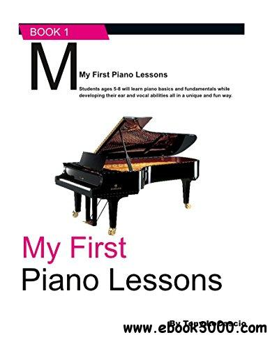 My First Piano Lessons: Volume 1