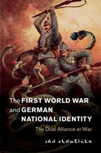 The First World War and German National Identity : The Dual Alliance at War