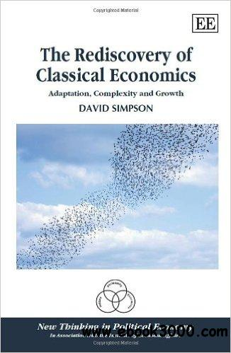 The Rediscovery of Classical Economics: Adaptation, Complexity and Growth