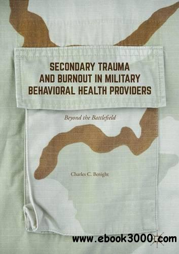 Secondary Trauma and Burnout in Military Behavioral Health Providers: Beyond the Battlefield