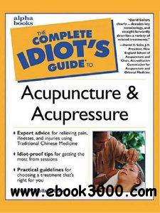David Sollars, The Complete Idiot's Guide to Acupuncture and Acupressure