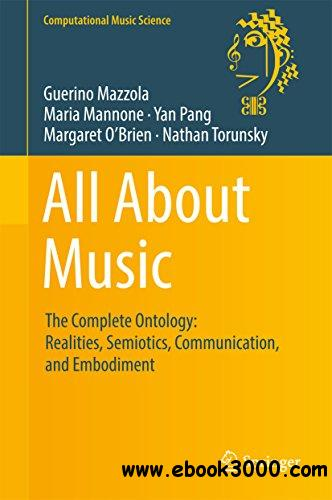 All About Music: The Complete Ontology: Realities, Semiotics, Communication, and Embodiment