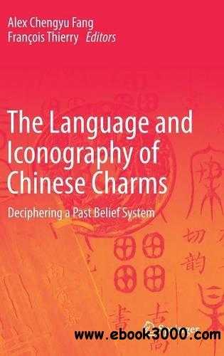 The Language and Iconography of Chinese Charms: Deciphering a Past Belief System