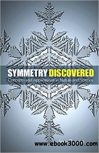 Symmetry Discovered : Concepts and Applications in Nature and Science