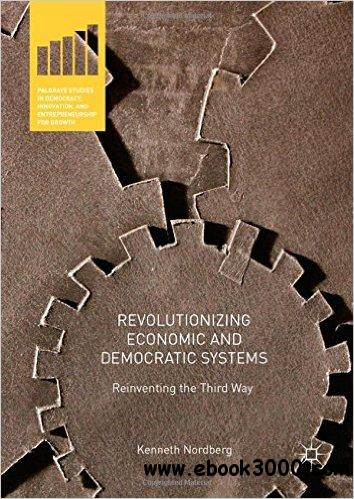 Revolutionizing Economic and Democratic Systems: Reinventing the Third Way