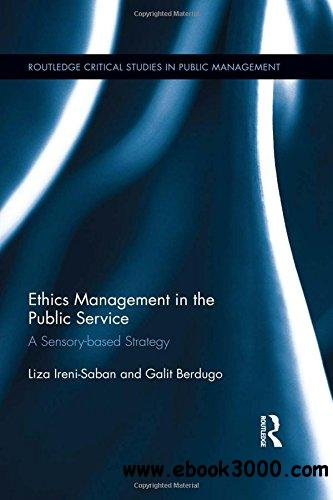 Ethics Management in the Public Service: A Sensory-based Strategy