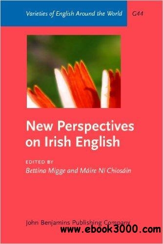 New Perspectives on Irish English (Varieties of English Around the World)