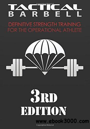 Tactical Barbell: Definitive Strength Training for the Operational Athlete, 3rd edition