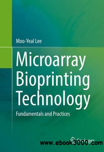 Microarray Bioprinting Technology: Fundamentals and Practices