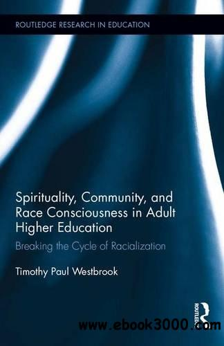 Spirituality, Community, and Race Consciousness in Adult Higher Education