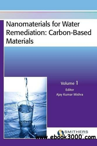 Nanomaterials for Water Remediation: Carbon-Based Materials, Volume 1