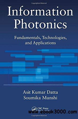 Information Photonics: Fundamentals, Technologies, and Applications