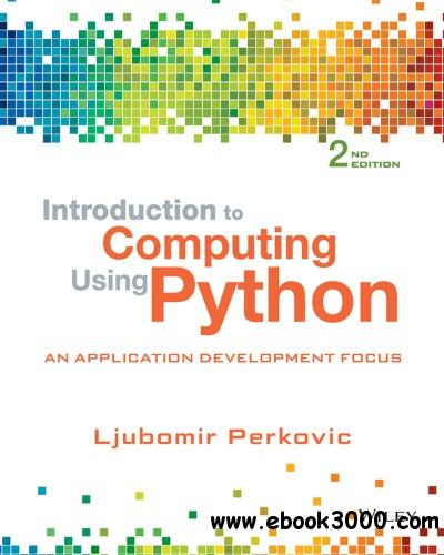 Introduction to Computing Using Python: An Application Development Focus, 2 edition