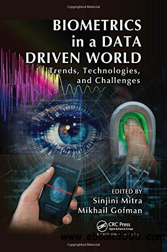 Biometrics in a Data Driven World: Trends, Technologies, and Challenges