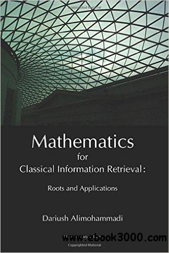 Mathematics for Classical Information Retrieval: Roots and Applications
