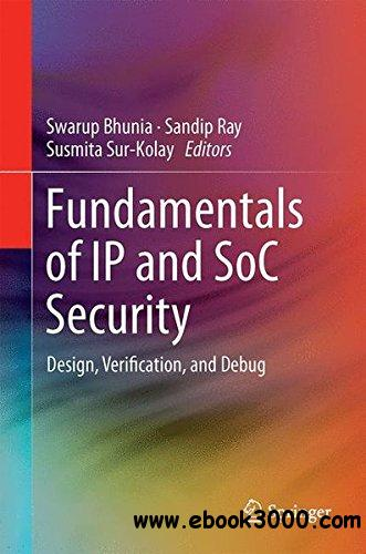 Fundamentals of IP and SoC Security: Design, Verification, and Debug