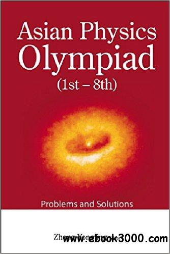 Asian Physics Olympiad: 1st-8th, Problems and Solutions