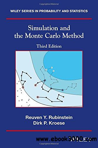 Simulation and the Monte Carlo Method, Third Edition