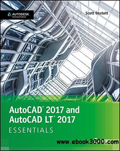 AutoCAD 2017 and AutoCAD LT 2017 Essentials