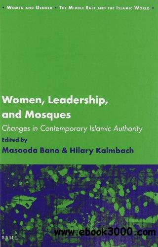 Women, Leadership, and Mosques (Women and Gender: The Middle East and the Islamic World)