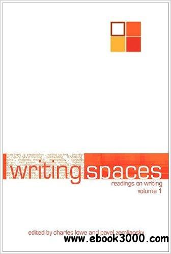 Writing Spaces: Readings on Writing Volume 1