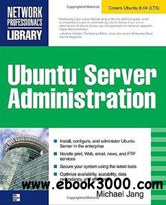 Ubuntu Server Administration (Network Professional's Library) by Michael Jang