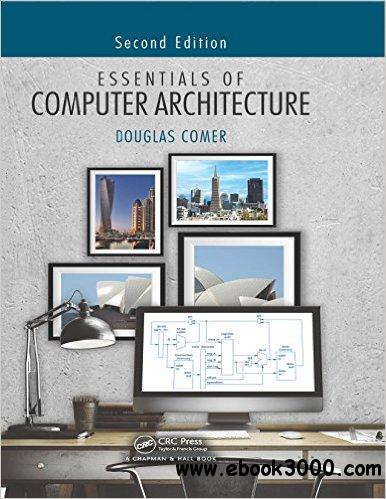 Essentials of Computer Architecture, Second Edition