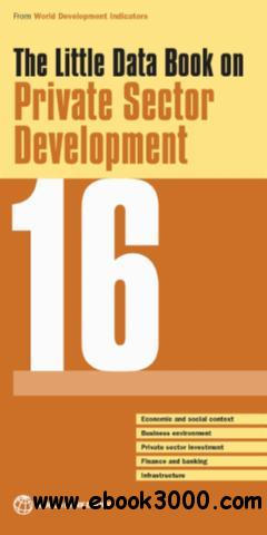 The Little Data Book on Private Sector Development 2016 (World Development Indicators)